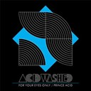 Acid Washed - For your eyes only / prince acid - single