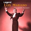 Luis Mariano - Legend: Luis Mariano,Les grands classiques