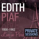 Édith Piaf - Live in paris (private sessions) - edith piaf