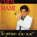 Cheb Mami - Le prince du raï