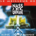 Nass El Ghiwan - Le meilleur de nas el ghiwane, maroc: chants d'espoir