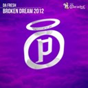 Da Fresh - Broken dream 2012