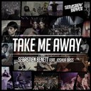 S&eacute;bastien Benett - Take me away (feat. joshua bass)