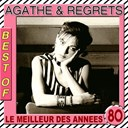 Agathe / Regrets - The best of agathe & regrets (le meilleur des années 80)