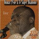Le Super Diamono / Omar Pene - Omar péné, 30 ans déjà (live)