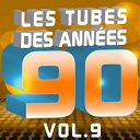 C. Wyllis Orchestra / Cheb Kamir / Pat Benesta / The Romantic Orchestra / The Top Orchestra - Les tubes des années 90 (Le meilleur de tous les hits 90's Pop & Dance, Vol. 9)