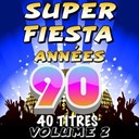 C. Wyllis Orchestra / Junior Family / Pat Benesta / Pop 90 Orchestra / The Top Orchestra - Super fiesta années 90, vol. 2