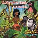 Serge Reggiani / Serge Reggiani, Michel Giannou, Julien Guiomar, Denise Gence, Jacques Dufilho - Le livre de la jungle
