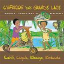 Jean-Emile Biayenda / Marlène Ngaro / Shoming Bouboul Akwel - L'Afrique des Grands Lacs: Rondes, comptines et berceuses (Swahili, Lingala, Kikongo, Kimbunda)