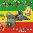 Akiyo'ka - Ki yo vlé ki yo vé pa akiyo la !