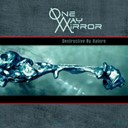 One Way Mirror - Destructive by nature