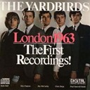 The Yardbirds - London (1963) : the first recordings
