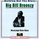 Big Bill Broonzy - Mississippi river blues