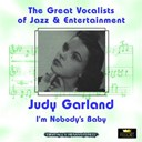 Judy Garland - I'm nobody's baby (great vocalists of jazz & entertainment - digitally remastered)