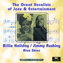 Billie Holiday / Jimmy Rushing - Blue skies (great vocalists of jazz & entertainment - digitally remastered)