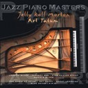 Art Tatum / Jelly Roll Morton - Jazz piano master: jelly roll morton &amp; art tatum
