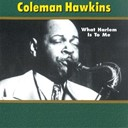 Coleman Hawkins - What harlem is to me