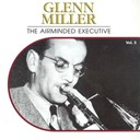 Glenn Miller - The airminded executive, vol. 3