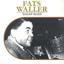 Fats Waller - Sugar blues, vol. 1