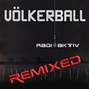 V&ouml;lkerball - Radioaktiv (the remix ep)
