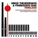 Francesco Diaz / Mikis Theodorakis - Timeless : the 85th anniversary album  (reworked 'n' released)