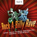 Bobby Lord / Carl Belew / Chuck Sims / Dave Kipp / Derrell Felts / Jack King / Joe Tate / Mac Vickery / Maddox Brothers / Ronnie Self / Rose / Rose Maddox / Rusty York / Sammy Masters / The Alcons / The Collins Kids / The Jet Tones / Wayne Handy - Rock-a-billy rave, vol. 9