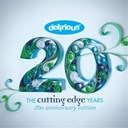 Delirious - The cutting edge years - 20th anniversary edition
