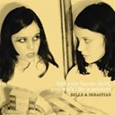 Belle &amp; Sebastian - Fold your hands child, you walk like a peasant