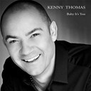 Kenny Thomas - Baby it's you