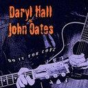 Daryl Hall / Hall &amp; Oates / John Oates - Do it for love