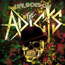 The Adicts - Life goes on