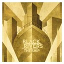 Black Rivers - The ship