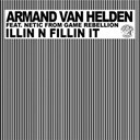 Armand Van Helden - Illin n fillin it (feat. netic from game rebellion)