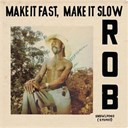 Rob - Make it fast, make it slow (soundway records)
