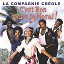 La Compagnie Créole - Best Of C'est Bon Pour Le Moral