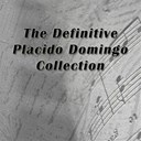 Plácido Domingo - The definitive plácido domingo collection