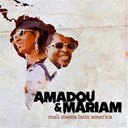 Amadou &amp; Mariam - Mali meets latin america