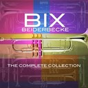 Bix Beiderbecke - The complete collection