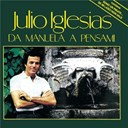 Julio Iglesias - Da Manuela A Pensami