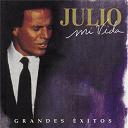Julio Iglesias - Mi vida: grandes exitos