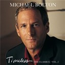 Michael Bolton - Timeless - the classics (vol.2)