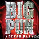 Big Punisher - Yeeeah baby