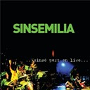 Sinsemilia - sinse part en live