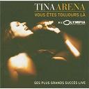 Tina Arena - Vous êtes toujours là