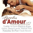 Ana&iuml;s / Claude Barzotti / Claude Fran&ccedil;ois / Daniel Lavoie / Didier Barbelivien / Felix Gray / Fran&ccedil;ois Deguelt / Garou / G&eacute;rard Lenorman / Jean-Fran&ccedil;ois Michael / Jean-Jacques Debout / Jeane Manson / Joe Dassin / Julie Pietri / Lina Margy / Lorie / Marcel Azzola / Marcel Mouloudji / Michel Delpech / Michel Fugain / Natasha St-Pier / Patrick Fiori / Peter &amp; Sloane - Paroles d'amour (vol.3)