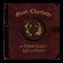"Good Charlotte - The chronicles of life and death (""life"" version)"