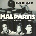 Cut Killer / Fabe / K-Reen / Koma - Mal partis
