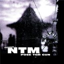 Ntm - Pose ton gun