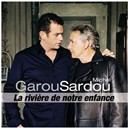 Garou / Michel Sardou - La rivi&egrave;re de notre enfance