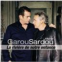 Garou / Michel Sardou - La riviere de notre enfance